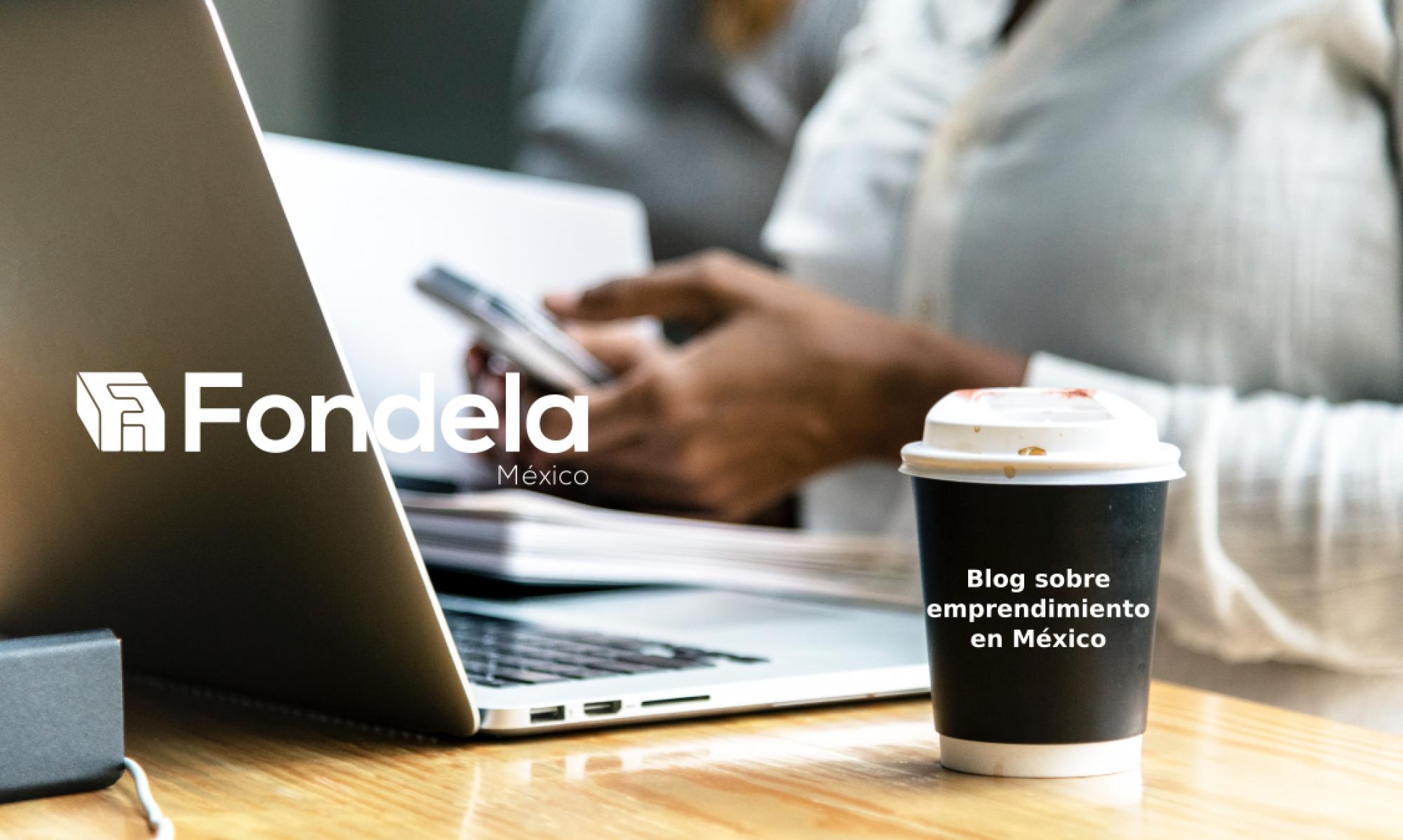 Nuestro blog de fondela sobre emprendimiento, Fondela Blog